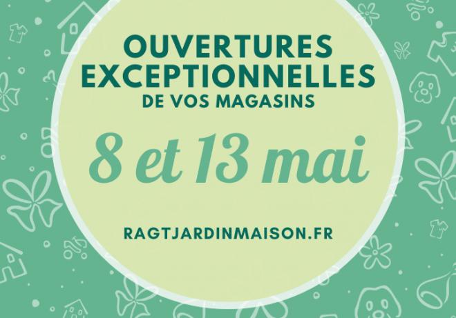 ouvertures exceptionnelles des magasins 8 13 mai - RAGT Jardin et Maison